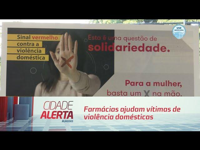 Sinal Vermelho: Farmácias ajudam vítimas de violência domésticas