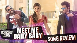 Meet Me Daily Baby | Welcome Back | Song Review | Latest Hindi Bollywood Movie Songs 2015