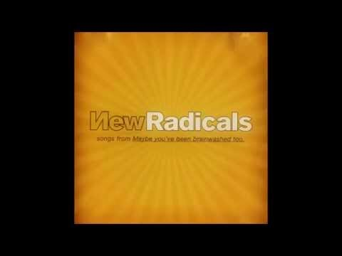 "New Radicals - ""we only get what we give"" ( Maybe You"