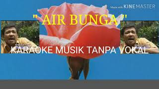 """Download Lagu """" AIR BUNGA """"  ( KARAOKE NO VOKAL ) mp3"""