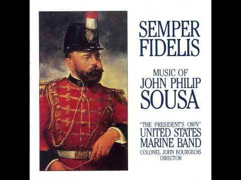 "SOUSA ""Semper Fidelis"" - ""The President's Own"" U.S. Marine Band"