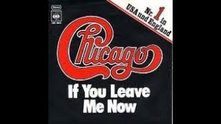 Chicago    -  If You Leave Me Now ( sub español )