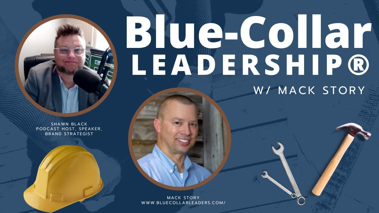 Blue-Collar Leadership® w/ Mack Story
