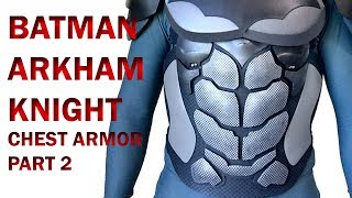 Batman Arkham Knight Chest Armor Part 2 DIY Ab Base Foam Armor
