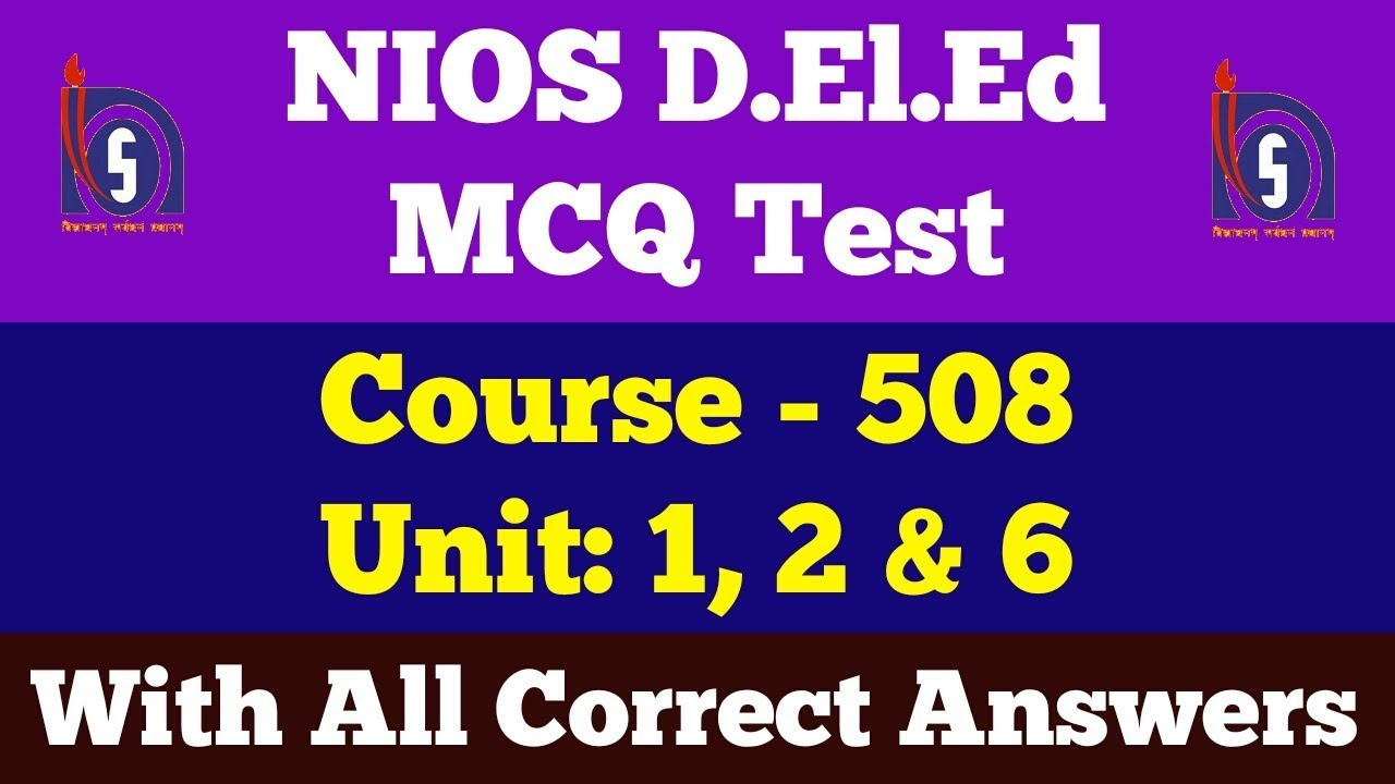 NIOS D El Ed: MCQ Test, Course 508, Unit 1, 2 & 6 with correct answers
