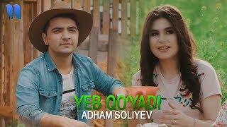 Adham Soliyev Yeb Qo Yadi Official Music Video