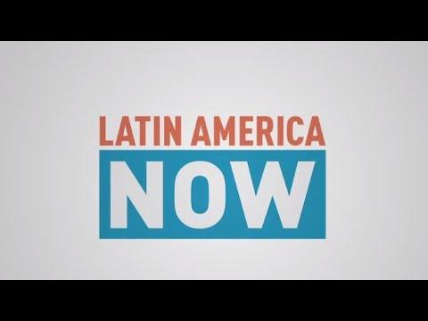 Latin America Now   Episode 18