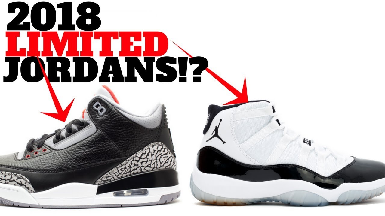 JORDAN BRAND SNEAKERS Will Be LIMITED IN 2018? (Discussion)