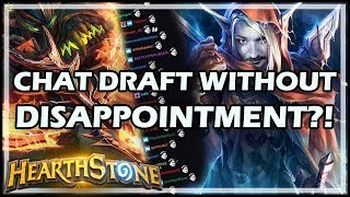 [Hearthstone] CHAT DRAFT WITHOUT DISAPPOINTMENT?!