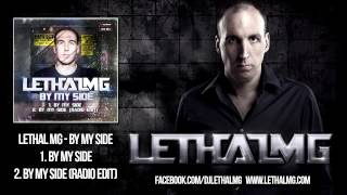 Lethal MG - By My Side (Radio Edit)