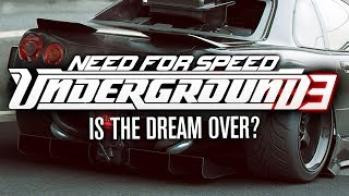 Is The Underground 3 Dream Over? (Need for Speed)