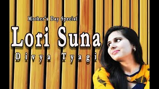 Lori Suna (Cover) - Mother's Day Special | Divya Tyagi | Female Version