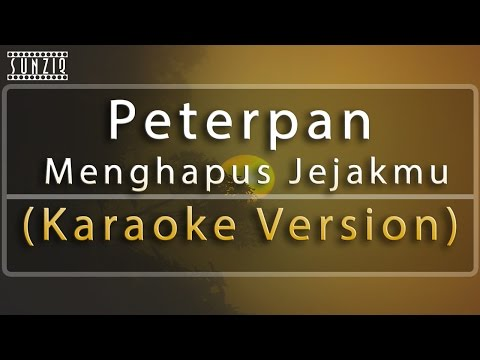 Peterpan - Menghapus Jejakmu (Karaoke Version + Lyrics) No Vocal #sunziq