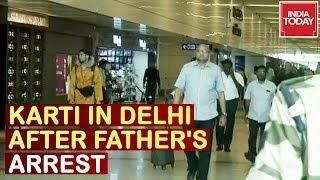 Chidambaram's Son, Karti Lands In Delhi After His Father Arrested INX Media Case