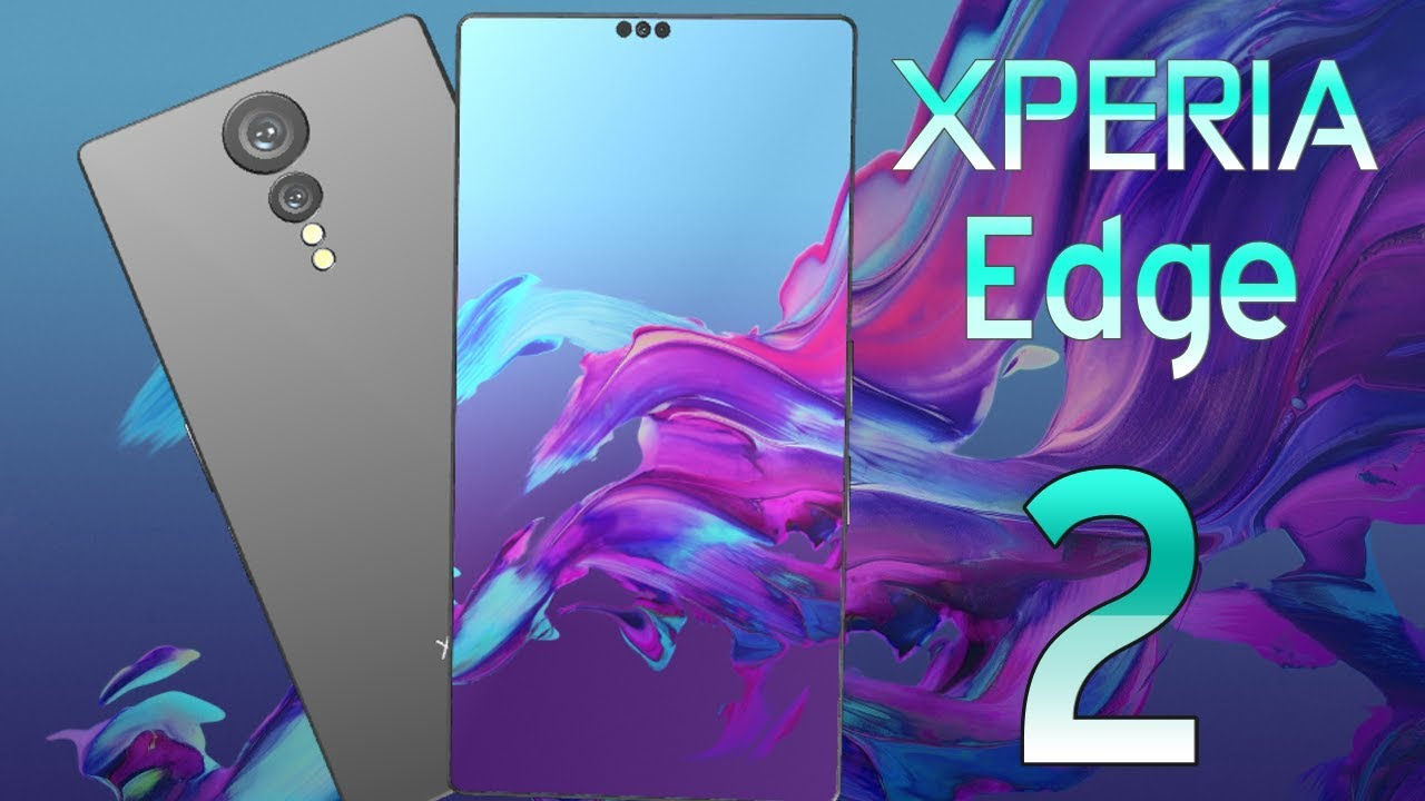 SONY XPERIA EDGE 2 (2018) Phone Specifications, Price, Release Date