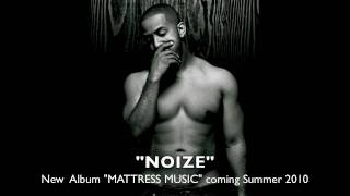 "Official New Marques Houston Music ""NOIZE"" from my New Album ""MATTRESS MUSIC"" coming Summer 2010"