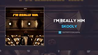 Gambar cover Skooly - I'm Really Him (AUDIO)
