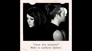 WERY et Aurélie Cabrel - Avec des baisers (Clip officiel)