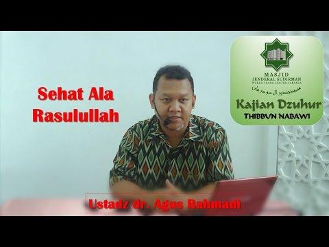 Sehat Ala Rasulullah oleh Ustadz dr. Agus Rahmadi