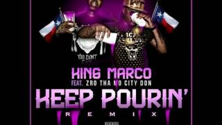 King Marco - Keep Pourin (ft. Z-Ro) [2015]