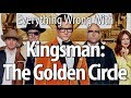 Everything Wrong With Kingsman: The Golden Circle