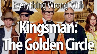 Everything Wrong With Kingsman: The Golden Circle thumbnail