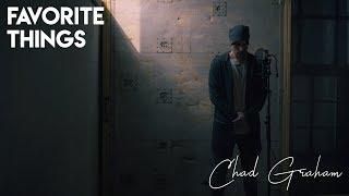 My Favorite Things | Chad Graham