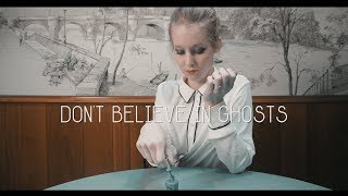 Don't Believe In Ghosts - Slow Down - OFFICIAL VIDEO