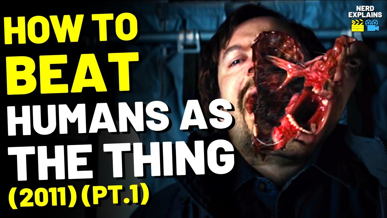"""How to Beat the HUMANS in """"THE THING"""" (2011) - Part 1"""