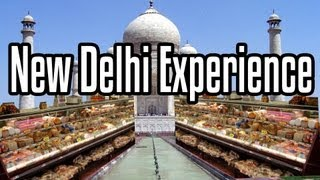 New Delhi Experience - Epic Meal Time