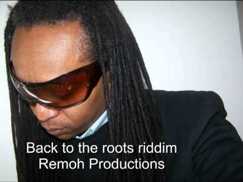 Back to the roots riddim -Remoh Productions