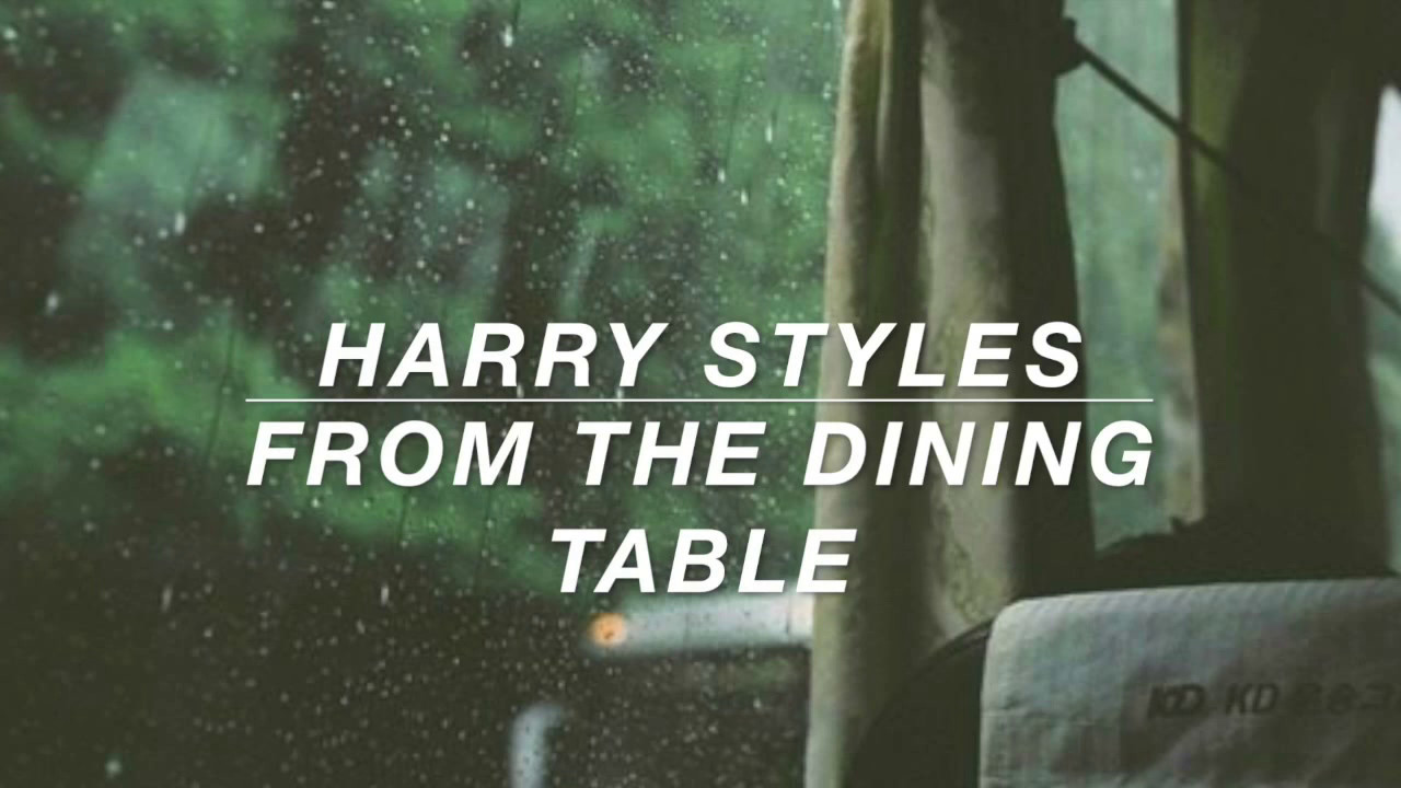 harry styles // from the dining table lyrics - YouTube