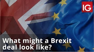 What might a Brexit deal look like?