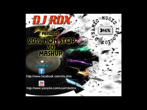 2012 NON STOP 30 MASHUP Vol. 2 - DJ RDX