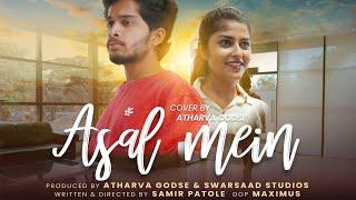 Asal Mein (Cover)   Atharva Anil Godse    Ft.Yash Pawar & Shraddha Chaudhari 