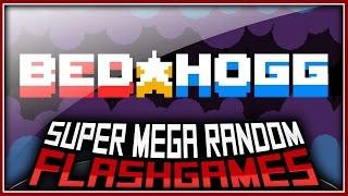 b e d h o g g co   super mega random flash games