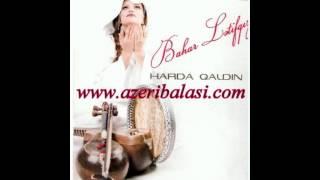 Bahar Letifqizi - Harda Qaldin   www.azeribalasi.com