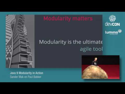 Java 9 Modularity in Action - Sander Mak & Paul Bakker [DevCon 2016]