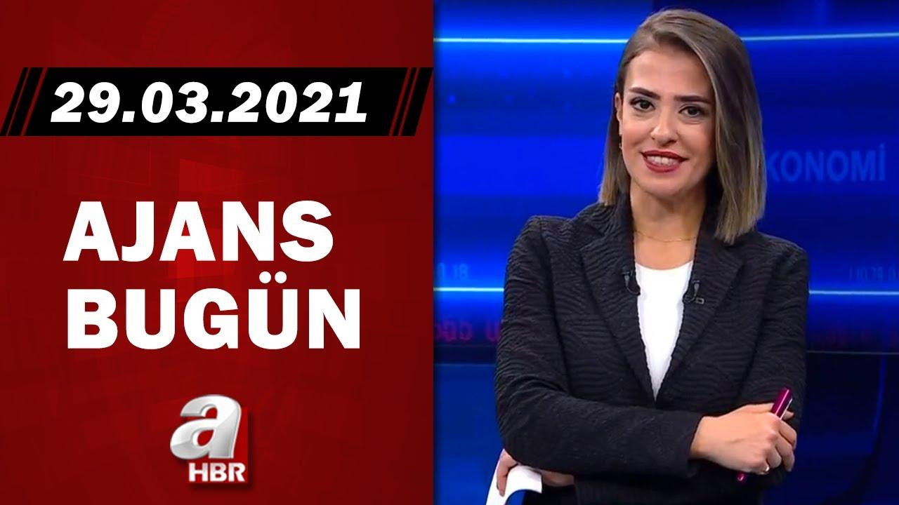 Pelin Başalma Şanlı İle Ajans Bugün / A Haber / 29.03.2021