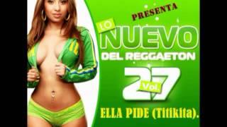 DBY La Esencia - Ella Pide(Titikitaa). ★ Exito 2012 ★