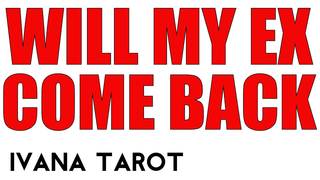 WILL MY EX COME BACK - FOR ALL 12 SIGNS  !? BY IVANA TAROT 2016