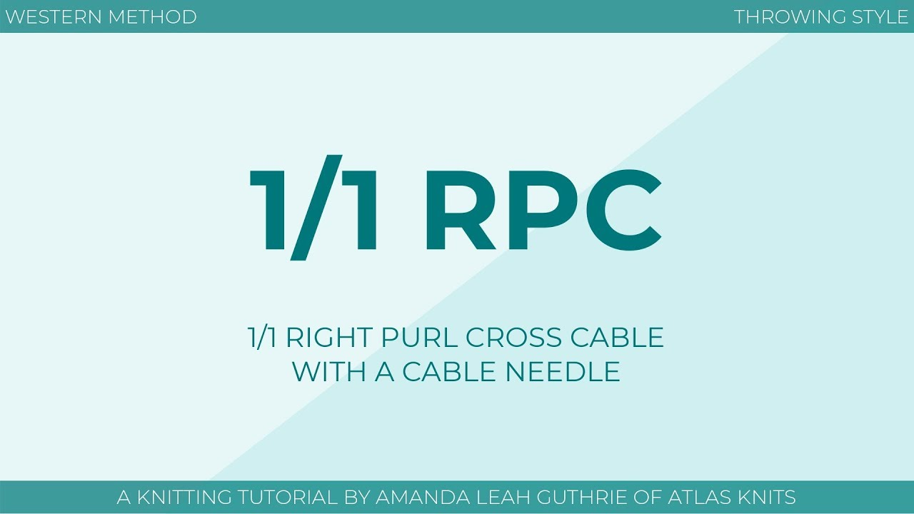 1 Over 1 Right Purl Cross 1 1 Rpc Atlas Knits