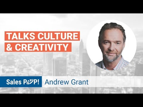 Talks Culture & Creativity with Andrew Grant  (Sales Advice)