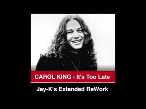 CAROL KING - It's Too Late (Jay-K's Extended ReWork)