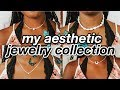 my aesthetic jewelry collection (trendy & inexpensive)