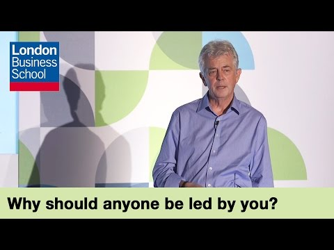 Why should anyone be led by you? - HR Strategy Forum Lecture ! London Business School