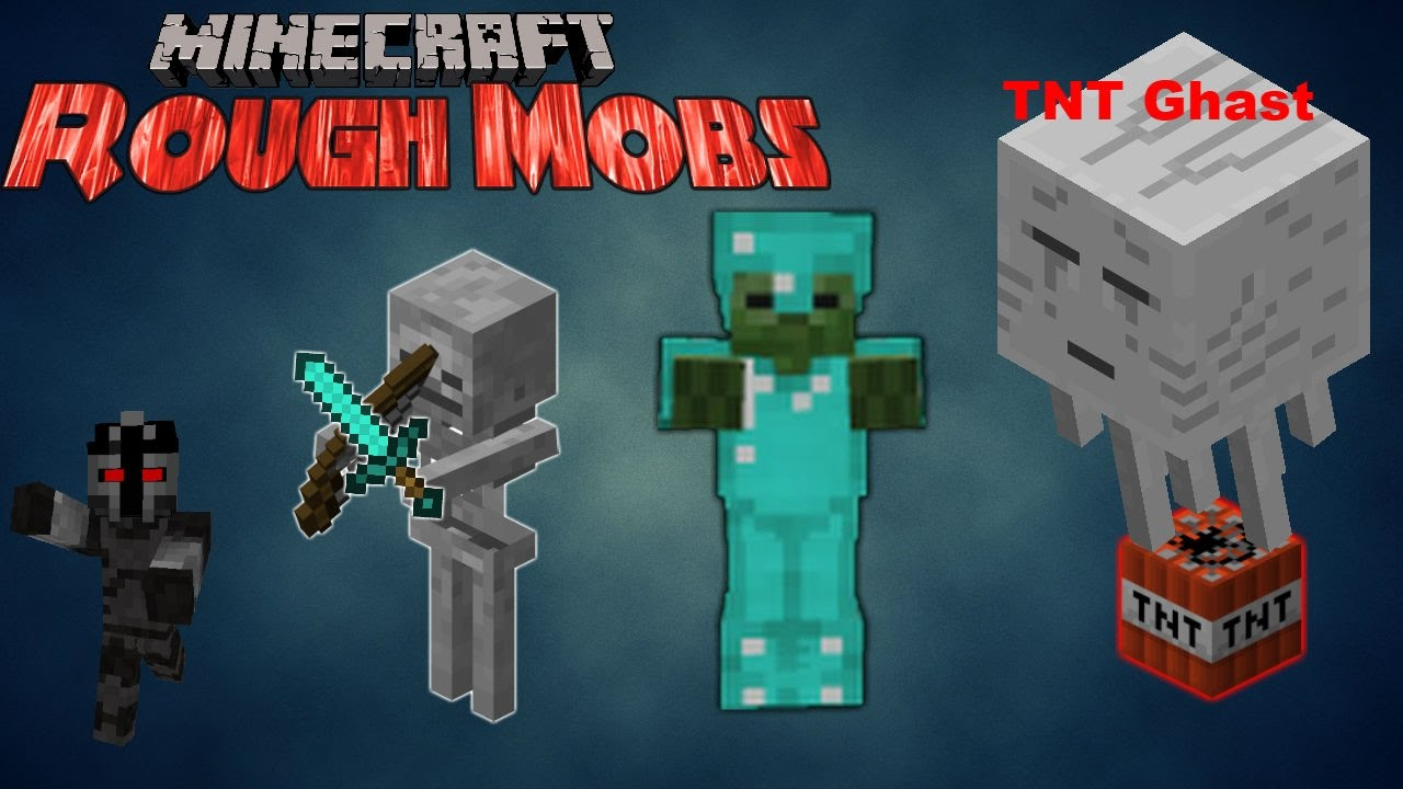 Rough Mobs - Mods - Minecraft - CurseForge