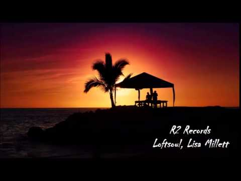 Loftsoul, Lisa Millett - Dear Friend (Abicah Soul Vocal Mix)