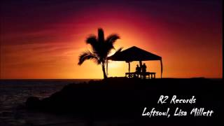 Loftsoul, Lisa Millett - Dear Friend (Abicah Soul Vocal Mix)