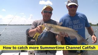 How to catch more Summertime Channel Catfish.